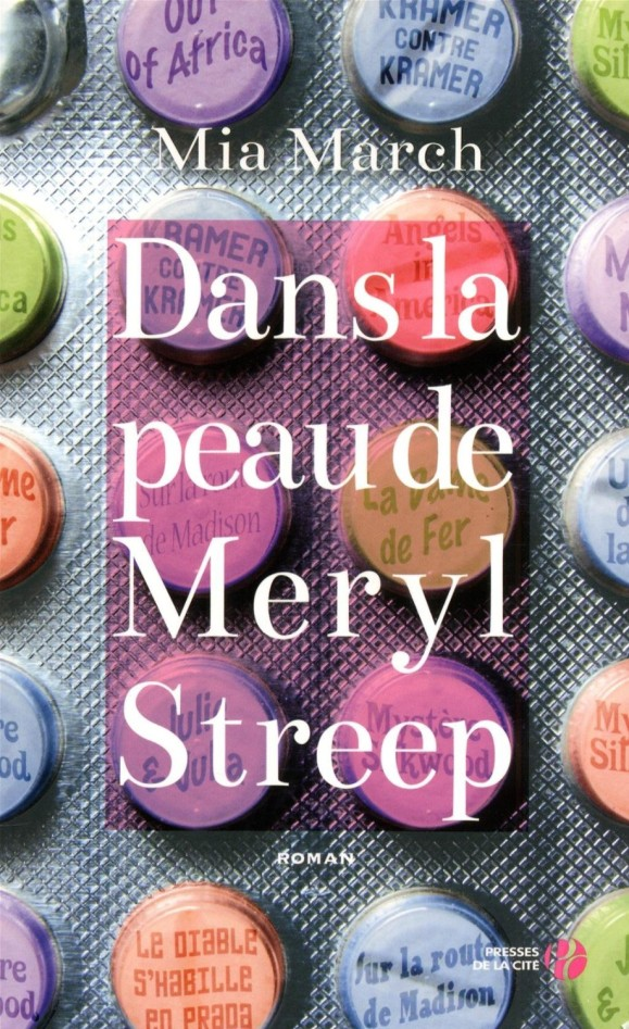 Lecture : Dans la peau de Meryl Streep, de Mia March