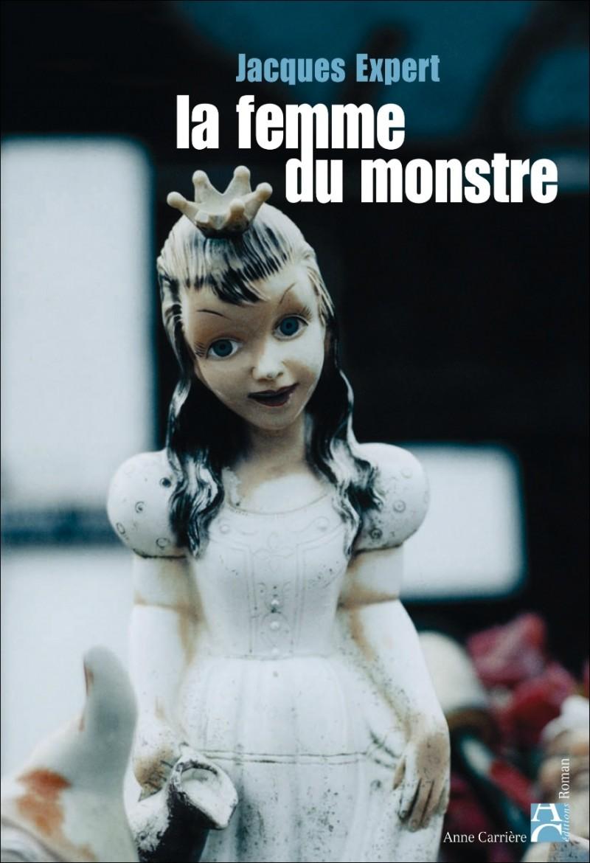 [Lecture] La femme du monstre, Jacques Expert