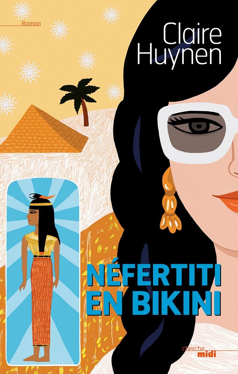 [Lecture] Nefertiti en bikini, de Claire Huynen