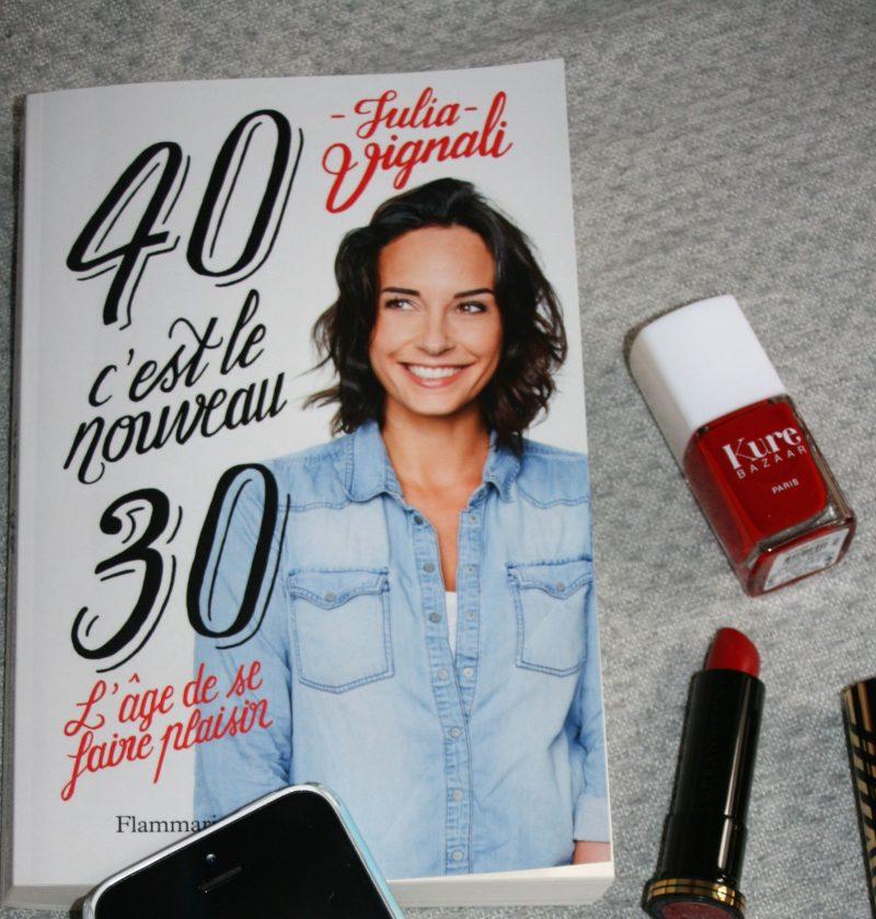 [Lecture] 40 c'est le nouveau 30, l'âge de se faire plaisir de Julia Vignali