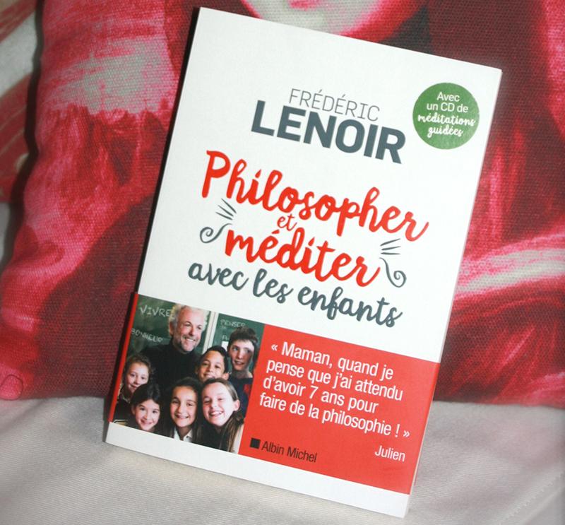 [Lecture] Philosopher et méditer avec les enfants, Frédéric Lenoir