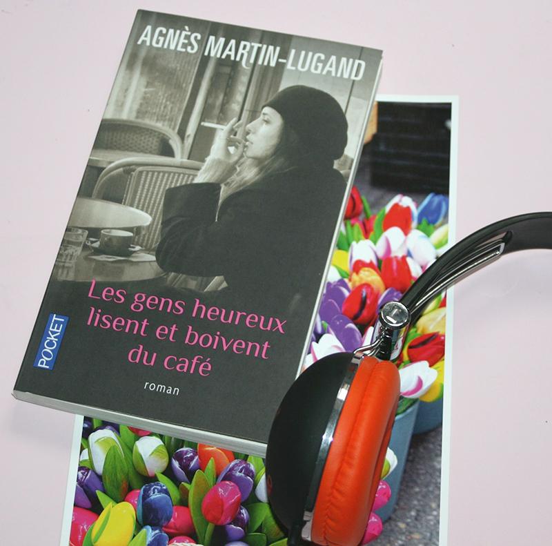 [Lecture] Les gens heureux lisent et boivent du café, d'Agnès Martin-Lugand