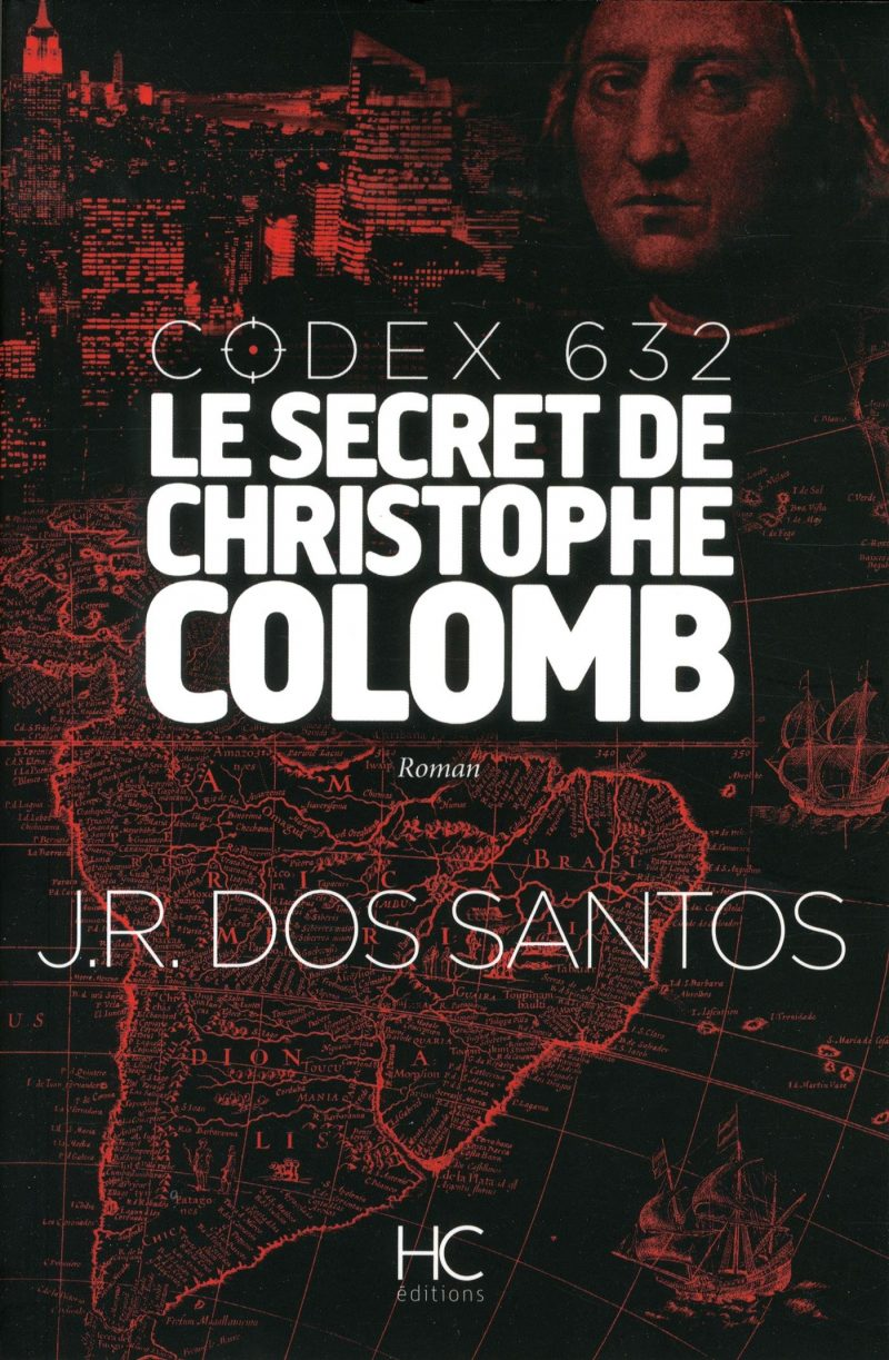[Lecture] Codex 632 – Le secret de Christophe Colomb, de José Rodrigues Dos Santos