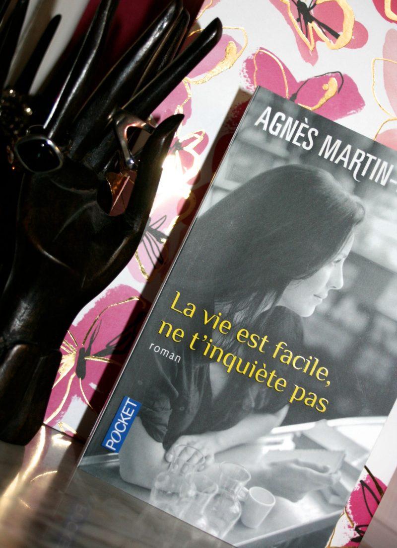 [Lecture] La vie est facile, ne t'inquiète pas d'Agnès Martin-Lugand