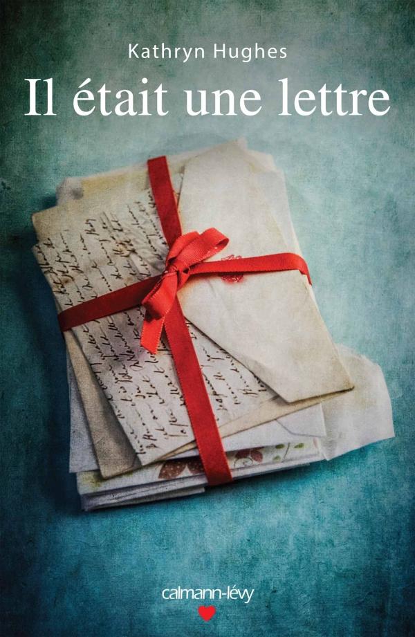 Coup de ♥ [Lecture] Il était une lettre de Kathryn Hughes