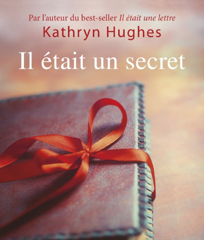 [LECTURE] IL ÉTAIT UN SECRET DE KATHRYN HUGHES