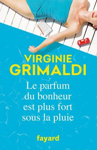 [Lecture] Le parfum du bonheur est plus fort sous la pluie, Virginie Grimaldi