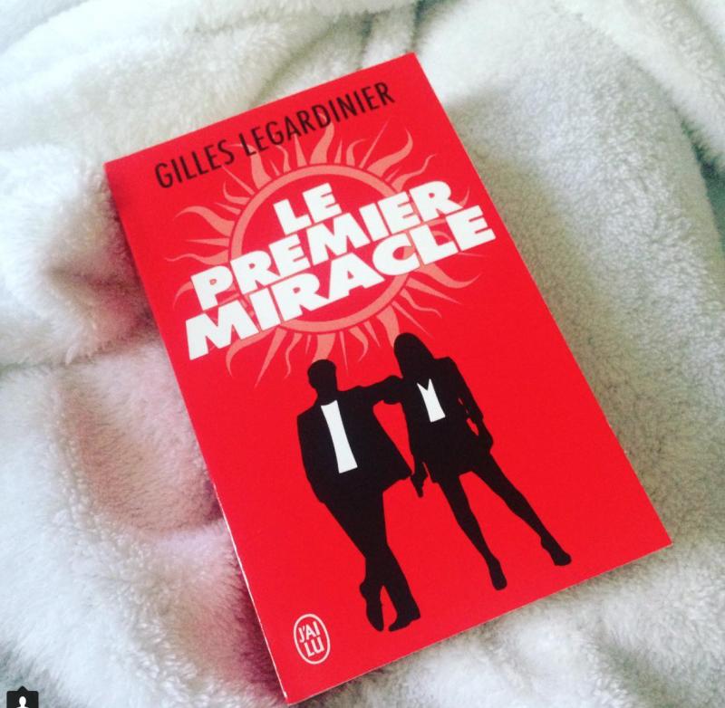 [Lecture] Le premier miracle, de Gilles Legardinier – gros coup de coeur !