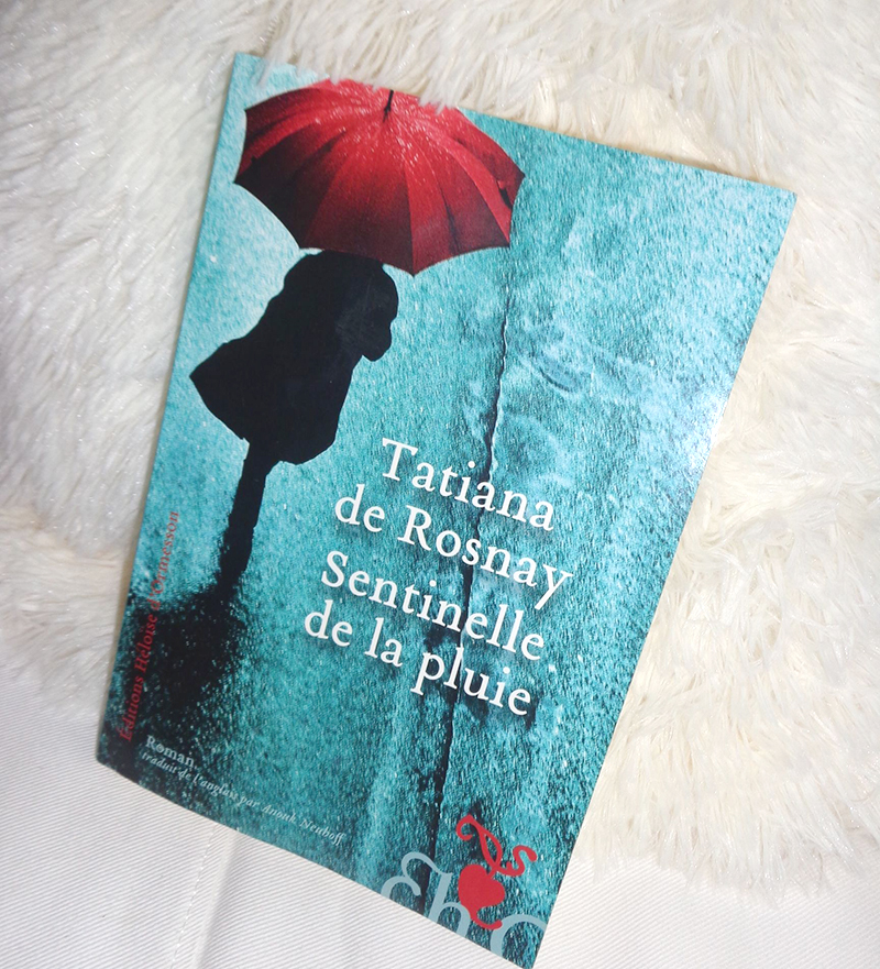[Lecture] Sentinelle de la pluie, de Tatiana de Rosnay
