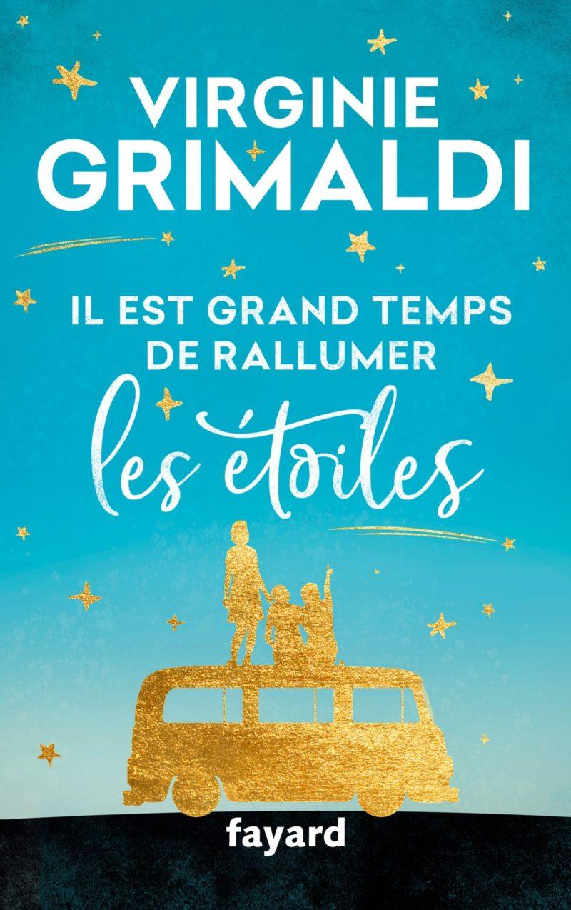 [Lecture] Il est grand temps de rallumer les étoiles, Virginie Grimaldi