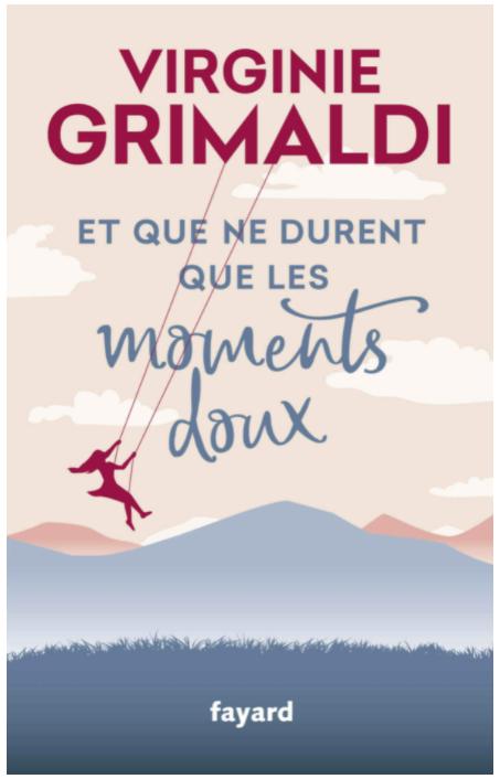 [Lecture] Et que ne durent les moments doux, de Virginie Grimaldi